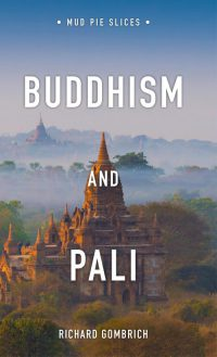 Buddhism and Pali – A new book by Prof Richard Gombrich